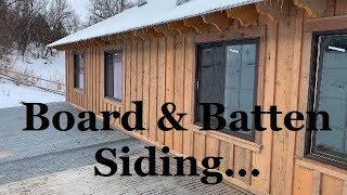 #287 - Finished Board And Batten Siding!!!