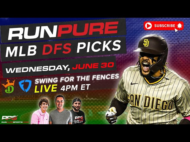 MLB DRAFTKINGS PICKS - WEDNESDAY JUNE 30 - SWING FOR THE FENCES