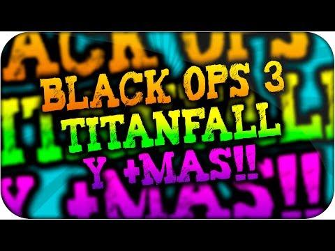 Black Ops 3, TitanFall y +! | PokeR988