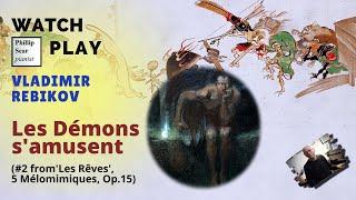 Vladimir Rebikov : Les Démons s'amusent (The demons amuse themselves) Op.15 No.2