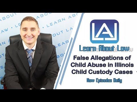 False Allegations of Child Abuse in Illinois Child Custody Cases