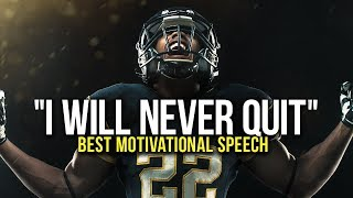 I WILL NEVER QUIT - Best Motivational Video
