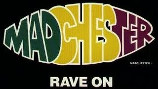 Happy Mondays MADCHESTER Rave on 1989