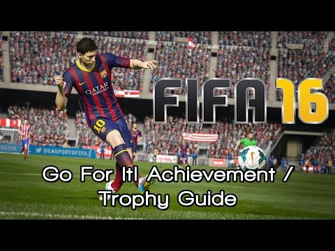 FIFA 16 - Go For It! Achievement / Trophy Guide