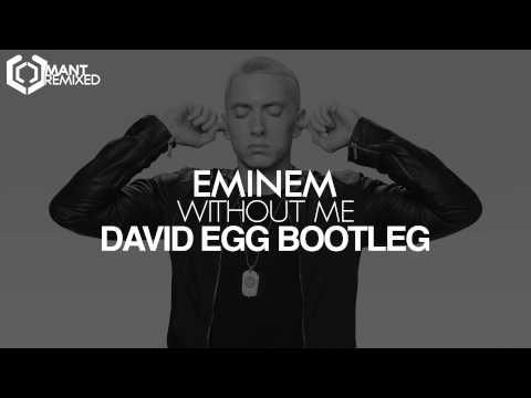 Eminem - Without Me (David Egg Bootleg)