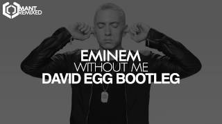 Eminem - Without Me (David Egg Bootleg)