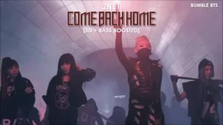 Gambar cover [3D+BASS BOOSTED] 2NE1 - COME BACK HOME (EXTENDED VER.) | bumble.bts