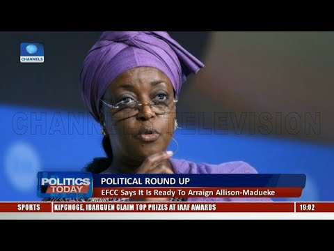 Political Round Up: EFCC Says It Is Ready To Arraign Allison Madueke |Politics Today|