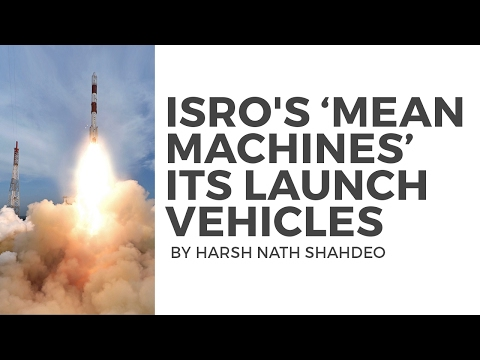 "Current Affairs: ISRO's ""Mean Machines"" - Launch Vehicles [UPSC CSE/IAS, SSC CGL/CHSL, Bank PO]"