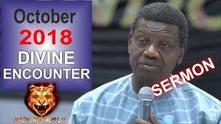 Pastor EA Adeboye Sermon  RCCG October 2018 DIVINE ENCOUNTER