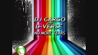Dj Cargo And D-Verse - No More Tears (Club Mix Edit)