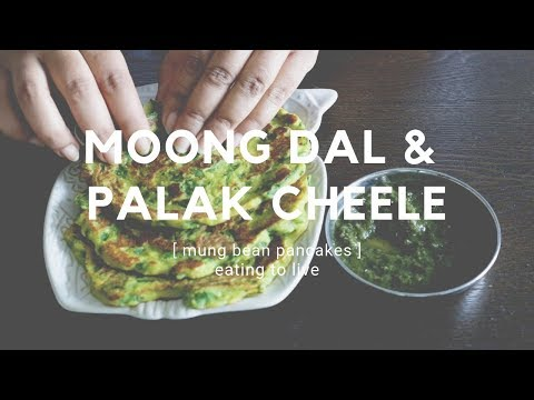 moong-dal-&-palak-cheele---mung-bean-pancakes---vegan-recipe!