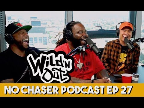 """WildNOut Beef & Getting """"Fired"""" with Darren Brand & Tyler Chronicles - No Chaser Ep 27"""