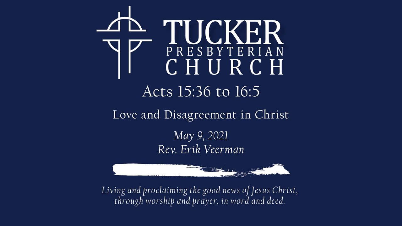 Love and Disagreement in Christ (Acts 15:36 to 16:5)