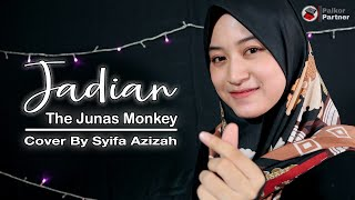 Download JADIAN - THE JUNAS MONKEY | COVER BY SYIFA AZIZAH