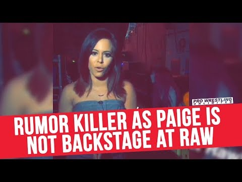 Rumor Killer As Paige Is Not Backstage At RAW