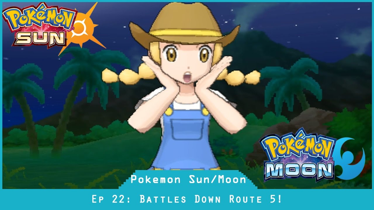Battle Down Route 5 - Pokemon Sun And Moon [#22]