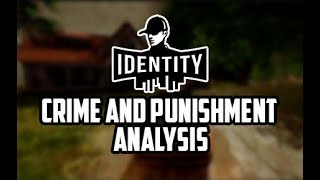 Identity Game - Crime and Punishment - Analysis