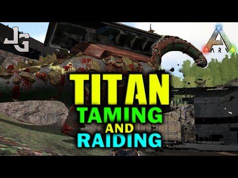 ARK - How to tame Titanosaur (Titan) Guide 2017 - Cannon balls - Bonus how use it for Raiding