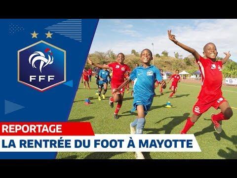 La Rentrée Du Foot à Mayotte I FFF 2019