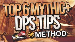 Top 6 Mythic+ DPS Tips - Method / Wowhead