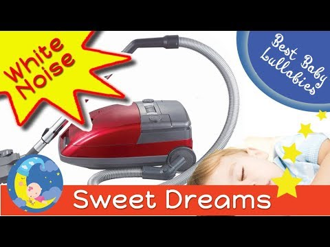 ♥ White Noise Music To Relax Baby To Go To  Sleep Soothing Vacuum Cleaner Babies Lullaby 2 HOURS♥
