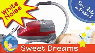 💕 White Noise Music To Relax Baby To Go To Sleep Soothing Vacuum Cleaner Babies Lullaby 2 HOURS💕
