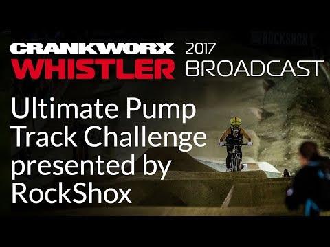 2017 Crankworx Whistler Broadcast - Ultimate Pump Track Challenge presented by RockShox