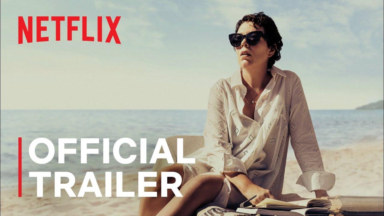 Olivia Colman in The Lost Daughter trailer op Netflix België