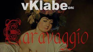 vKlabe on: CARAVAGGIO - il pittore maledetto