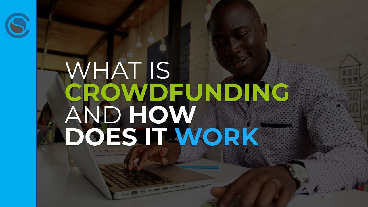 What is Crowdfunding and How Does it Work