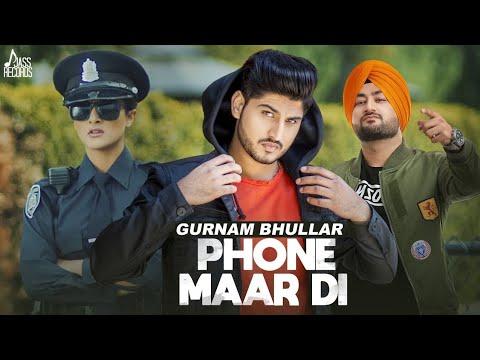 Phone Maar Di (FULL HD)   Gurnam Bhullar Ft. MixSingh