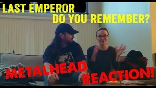 Do You Remember? - Last Emperor (REACTION! by metalheads)