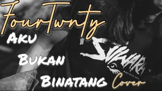 Download FOURTWNTY - Aku Bukan Binatang COVER