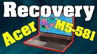 Восстановление из Recovery на ноутбуке Acer Aspire M5-581T