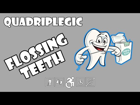Flossing Teeth - How To | Quadriplegic (C5,C6,C7)