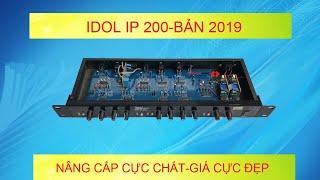 Máy nâng tiếng hát chính hãng IDOL IP 200 Giá rẻ nhất.Bản nâng cấp bo nguồn LH:0919182233/0389840238