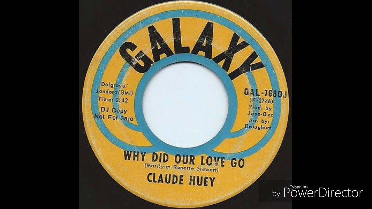 """Claude """"Baby"""" Huey """"Why Did Our Love Go"""" Galaxy [1968 ..."""