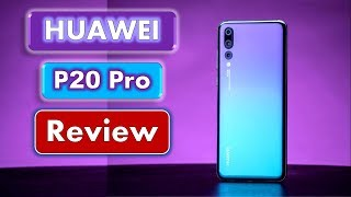 Huawei P20 Pro Review With Features - Setting New Trends For Photography