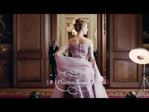 PHANTOM THREAD – Official Trailer [HD] – In Select Theaters Christmas