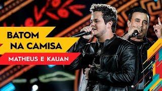 Batom na Camisa - Matheus & Kauan - Villa Mix Goiânia 2017 ( Ao Vivo )