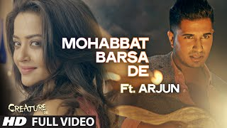 mohabbat barsa de full video song ft arjun creature 3d surveen chawla sawan aaya hai