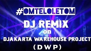 Om Telolet Om Remix DJ on DWP DJAKARTA WAREHOUSE PROJECT