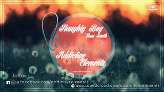 Naughty Boy Ft. Sam Smith - La La La (Addictive Elements Remix) Mp3