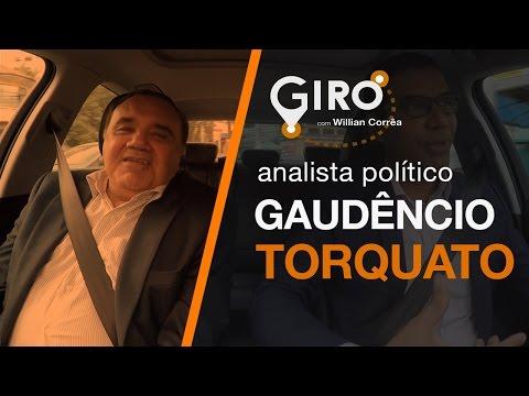 Giro Com Willian Corrêa   Gaudêncio Torquato, Analista Político.#18
