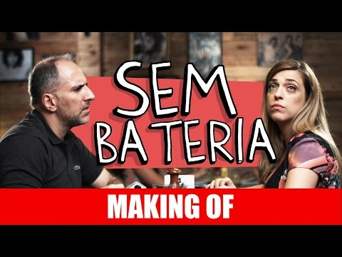 Making Of – Sem bateria