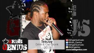 TeeJay - Drink & Get Drunk - April 2015