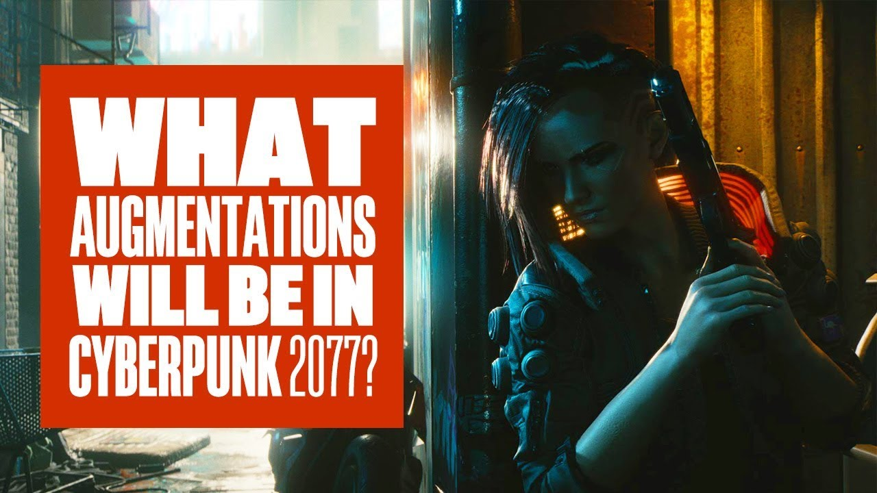 What augmentations will be in Cyberpunk 2077?