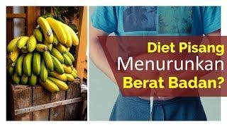 Cara Melakukan Diet Pisang Untuk Menurunkan berat Badan