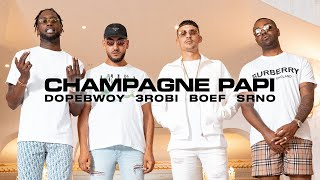 Dopebwoy ft. 3robi, Boef & SRNO - Champagne Papi (Official Video)